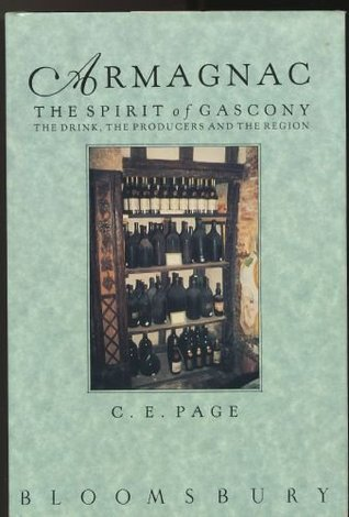 Armagnac: The Spirit of Gascony  by  C.E. Page