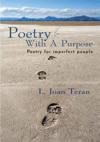 Poetry With A Purpose L. Joan Teran