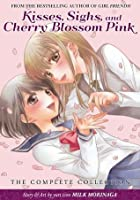 Kisses, Sighs, and Cherry Blossoms Pink: The Complete Collection