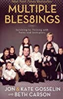 Multiple Blessings: Surviving to Thriving with Twins and Sextuplets