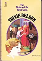 Trixie Belden and the Mystery of the Velvet Gown (Trixie Belden, #29)