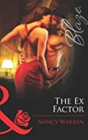 The Ex Factor (Mills & Boon Blaze) (Forbidden Fantasies - Book 22)