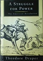 A Struggle for Power. The American Revolution