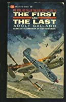 The First and the Last: The Rise and Fall of the German Fighter Forces: 1938 - 1945
