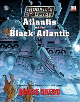 The Rookies Guide to Atlantis and the Black Atlantic: A Supplement for Games Masters and Judges  by  M. Farrimond