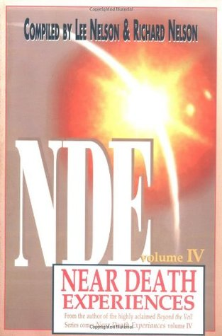 Beyond the Veil: Near Death Experiences, Volume IV  by  Lee Nelson