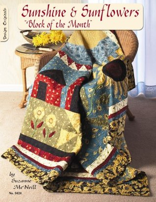 Sunshine & Sunflowers: Block of the Month  by  Suzanne McNeill
