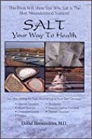 Salt Your Way to Health 130 page book (130 Pages)