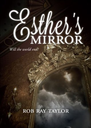 Esthers Mirror  by  Rob Ray Taylor