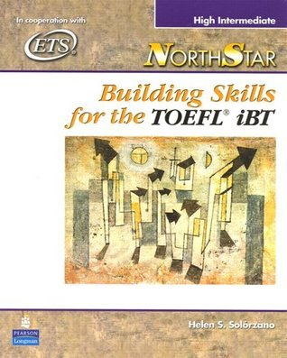 NorthStar: Building Skills for the TOEFL iBT, High Intermediate Student Book with Audio CDs Helen Solorzano