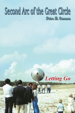 Second Arc of the Great Circle: Letting Go Peter B Cannon