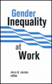Gender Inequality at Work Jerry A. Jacobs