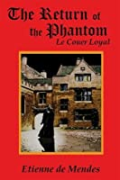 The Return of the Phantom: Le Couer Loyal (Book 1)