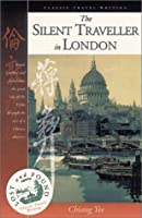The Silent Traveller in London (Lost and Found: Classic Travel Writing)