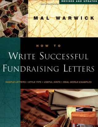 Ten Steps to Fundraising Success: Choosing the Right Strategy for Your Organization  by  Mal Warwick