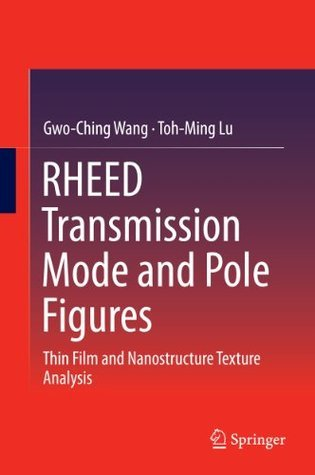 RHEED Transmission Mode and Pole Figures: Thin Film and Nanostructure Texture Analysis  by  Gwo-Ching Wang