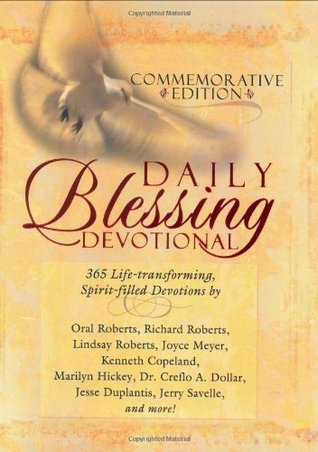 Daily Blessing Devotional: 365 Life-Transforming, Spirit-Filled Devotions  by  Oral Roberts