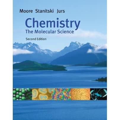 Chemistry: The Molecular Science (with CD-ROM, General ChemistryNow, and InfoTrac) - John W. Moore, Conrad L. Stanitski, Peter C. Jurs