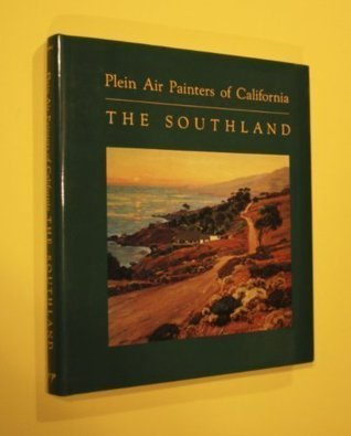 Plein Air Painters of California: The Southland  by  Ruth Lilly Westphal