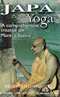 Japa Yoga A Comprehensive Treatise on Mantra-Sastra