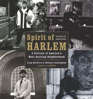 Spirit of Harlem: A Portrait of Americas Most Exciting Neighborhood  by  Craig Marberry