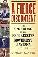 A Fierce Discontent: The Rise and Fall of the Progressive Movement in A