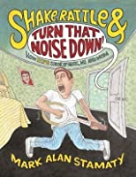 Shake, Rattle & Turn That Noise Down!: How Elvis Shook Up Music, Me & Mom