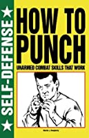 How to Punch (Self-Defense)
