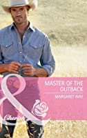 Master of the Outback (Mills & Boon Cherish)