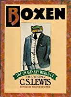 Boxen: The Imaginary World of the Young C.S. Lewis