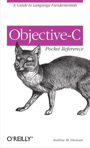 Objective-C Pocket Reference  by  Andrew M. Duncan