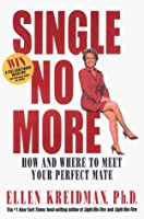 Single No More : How and Where to Meet Your Perfect Mate