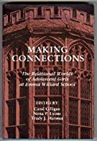 Making Connections: The Relational Worlds of Adolescent Girls at Emma Willard School