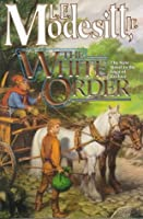 The White Order (The Saga of Recluce, #8)