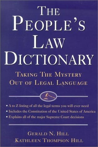 The Peoples Law Dictionary Gerald N. Hill