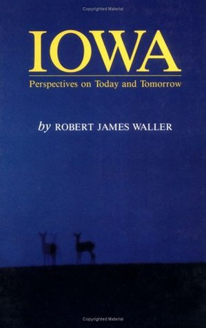 Iowa: Perspectives on Today and Tomorrow  by  Robert James Waller