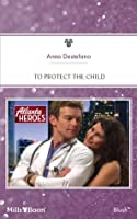 Mills & Boon : To Protect The Child (Atlanta Heroes)