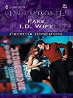 Fake I.D. Wife (Harlequin Intrigue)