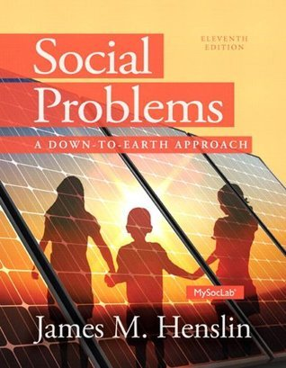 Social Problems: A Down to Earth Approach (11th Edition)  by  James M. Henslin