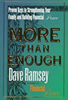 More Than Enough: Proven Keys to Strengthening Your Family and Building Financial Peace