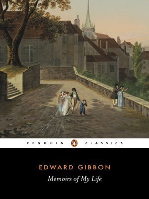 Memoirs of My Life  by  Edward Gibbon