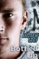 Bottled Up (Bottled Up, #2)