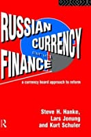Russian Currency and Finance: A Currency Board Approach to Reform