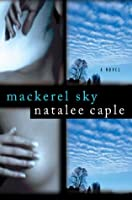 Mackerel Sky: A Novel