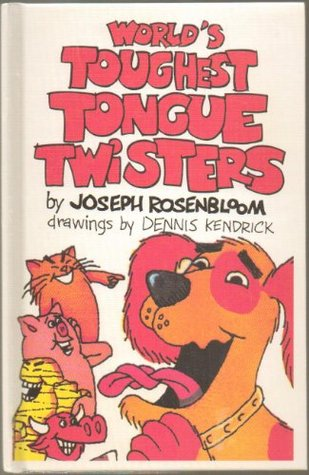 Worlds Toughest Tongue Twisters  by  Joseph Rosebloom