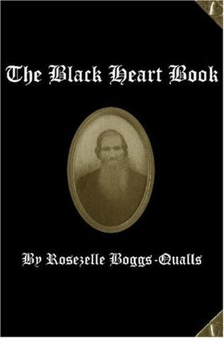The Black Heart Book: The Life and Times of David Alex Turner, Harlan County, Kentucky, 1822-1929  by  Rosezelle Boggs-Qualls