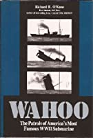 Wahoo: The Patrols of America's Most Famous WW II Submarine