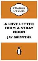 A Love Letter from a Stray Moon (Penguin Specials) (Penguin Shorts/Specials)