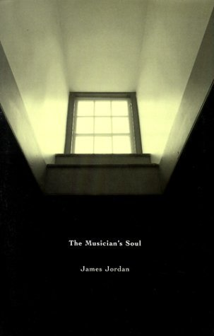 The Musicians Soul: A Journey Examining Spirituality for Performers, Teachers, Composers, Conductors, and Music Educators/G5095  by  James Jordan