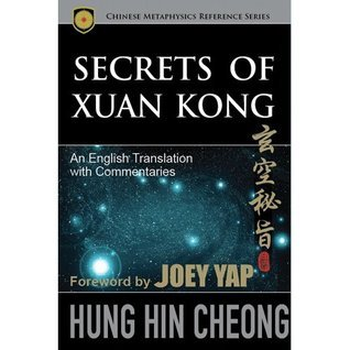 Secrets of Xuan Kong: An English Translation with Commentaries  by  Hung Hin Cheong